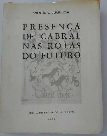 Presença de Cabral nas rotas do futuro da autoria de Virgilio Arruda