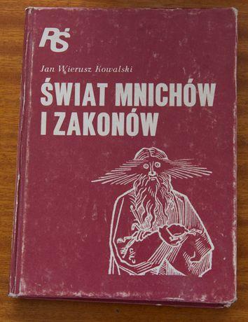 Świat Mnichów I Zakonów - J. W. Kowalski