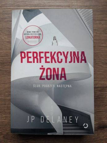 """Perfekcyjna Żona"" JP Delaney"
