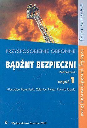 Bądźmy bezpieczni - podręcznik, część 1 - M. Borowiecki