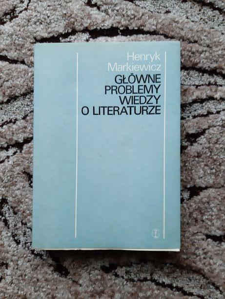 Henryk Markiewicz Główne Problemy Wiedzy o Literaturze
