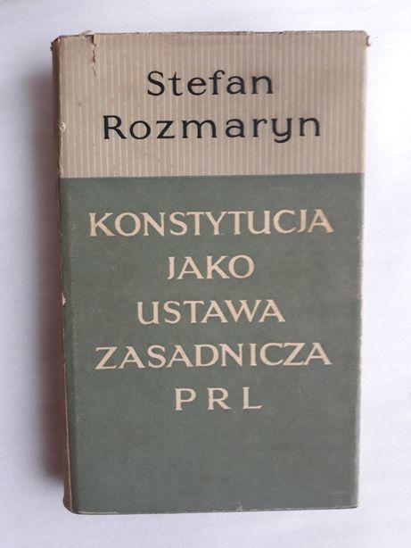 Konstytucja jako ustawa zasadnicza PRL; Stefan Rozmaryn