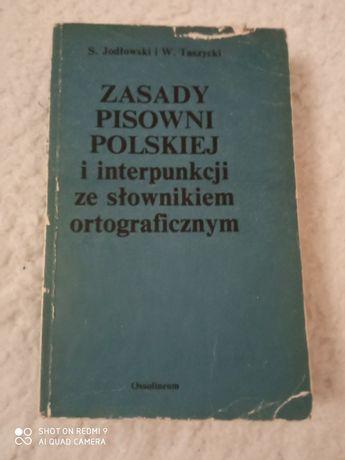 Zasady pisowni polskiej i interpunkcji ze słownikiem ortograficznym.