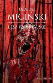 Dęby czarnobylske Autor: Tadeusz Miciński
