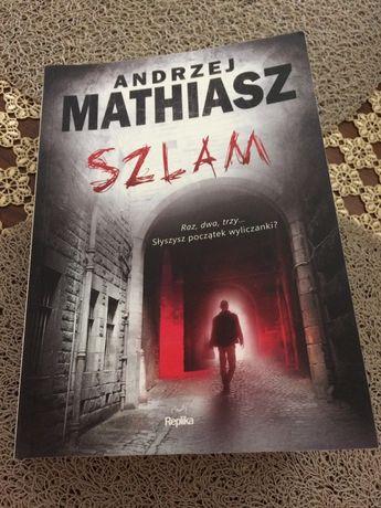 Szlam Andrzej Mathiasz Wydawnictwo Replika
