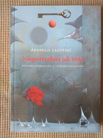 Arnhild Lauveng - Niepotrzebna jak róża