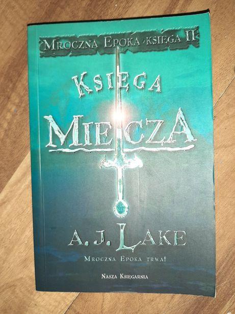 Mroczna Epoka księga 2 Księga Miecza A.J Lake