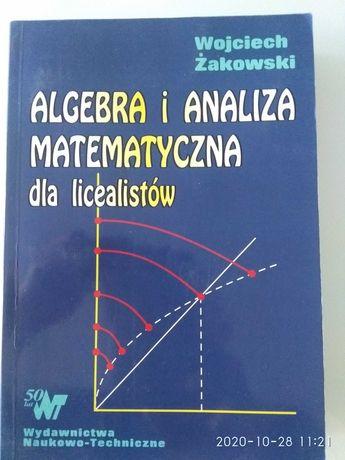 Algebra i analiza matematyczna dla licealistów, Wojciech Żakowski