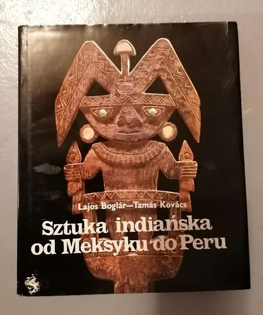 Lajos Boglar i Tamas Kovacs album Sztuka indiańska od Meksyku do Peru