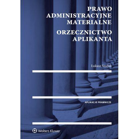 Prawo administracyjne materialne. ORZECZNICTWO APLIKANTA Łukasz Siudak