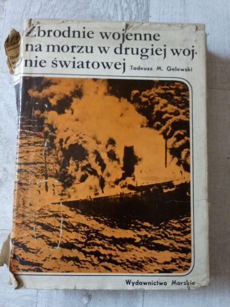 """""""Zbrodnie wojenne na morzu w II wojnie światowej"""" Tadeusz M. Gelewskii"""
