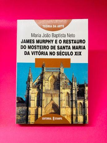 James Murphy e o Restauro do Mosteiro de Santa Maria da Vitória