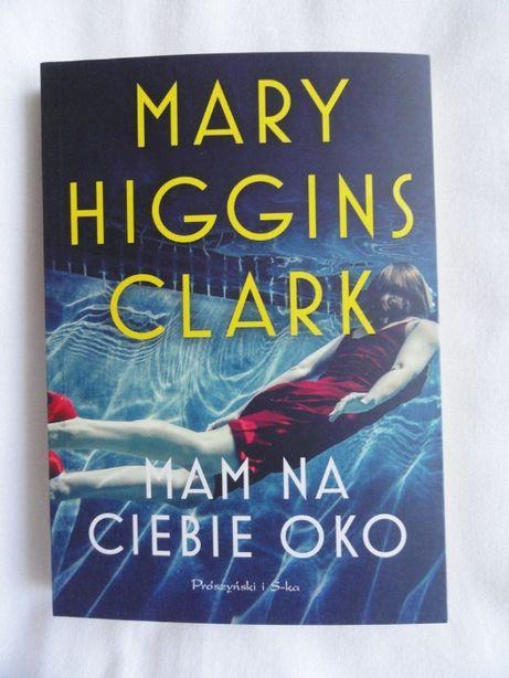 Mam na ciebie oko Mary Higgins Clark / nowa