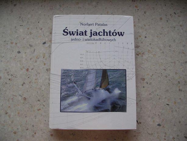 """""""Świat jachtów jedno- i wielokadłubowych"""", autor: Norbert Patalas"""