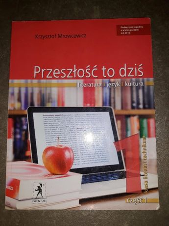 Przeszłość to dziś podręcznik j polski liceum Krzysztof Mrowcewicz