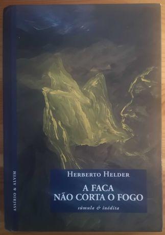 """""""A Faca Não Corta o Fogo"""" de Herberto Helder"""