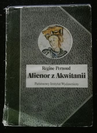 Alienor z Akwitanii Regine Pernoud