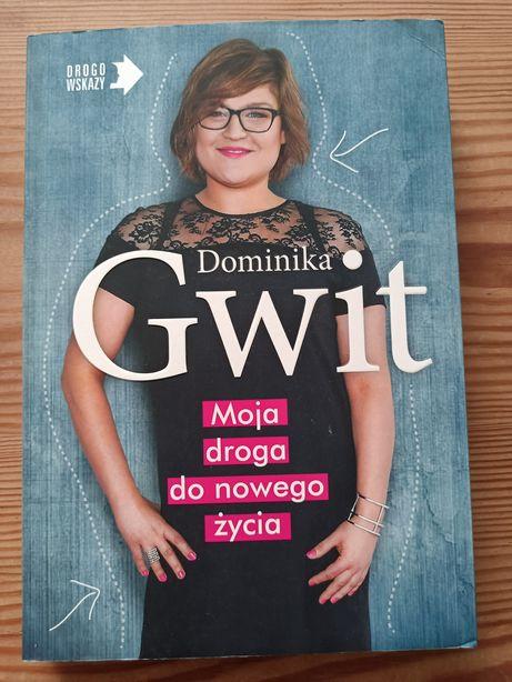 Dominika Gwit Moja droga do nowego życia