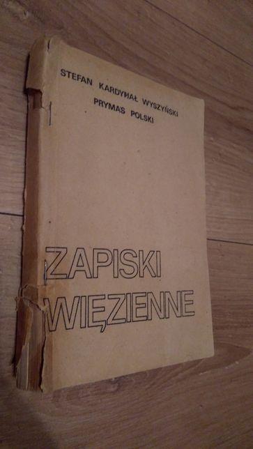 Zapiski więzienne - Stefan Kardynał Wyszyński Prymas Polski