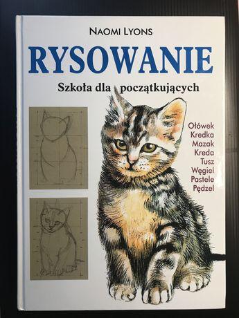 """Książka """"Rysowanie, szkoła dla początkujących"""" - Naomi Lyons"""
