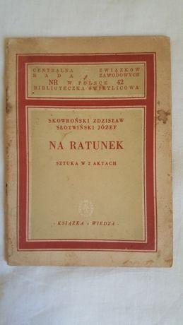 Książka Na ratunek, sztuka w dwóch aktach z roku 1949