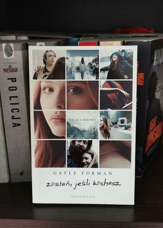 Książka - Zostań, jeśli kochasz