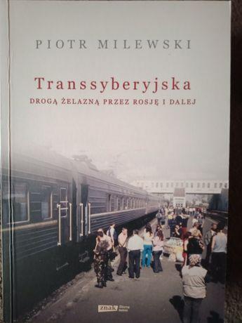 Transsyberyjska. Droga żelazną prze Rosję i dalej