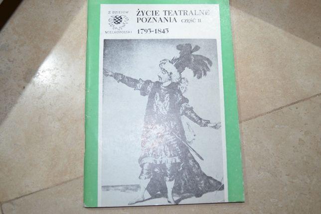 Życie teatralne Poznania część II od 1793 do 1843 Józef Ratajczak