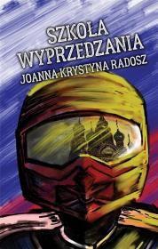 Szkoła wyprzedzania Autor: Joanna Krystyna Radosz