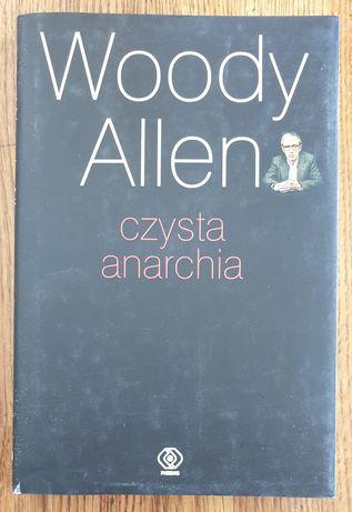 "Woody Allen ""Czysta anarchia"""