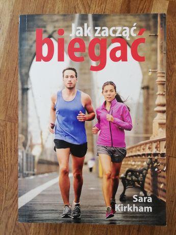 Poradnik Jak zacząć biegać - Sara Kirkham