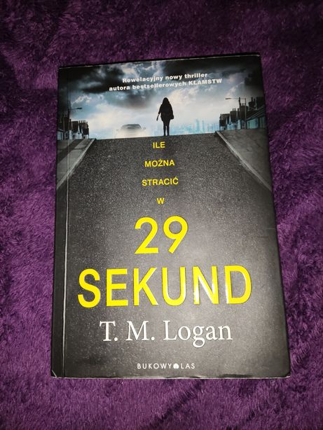 """Książka T. M. Logan """"29 sekund"""""""