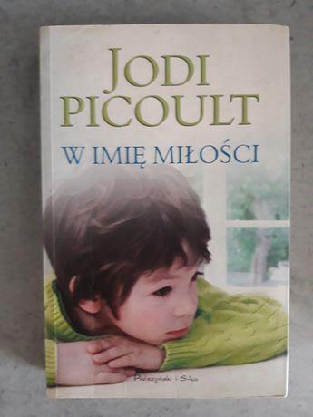 W imię miłości. Jodi Picoult.