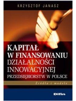 Kapitał w finansowaniu działalności innowacyjnej ... K.Janasz