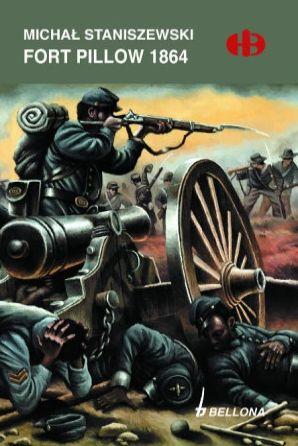 Fort Pillow 1864 Michał Staniszewski HB Historyczne Bitwy Goleniów - image 1