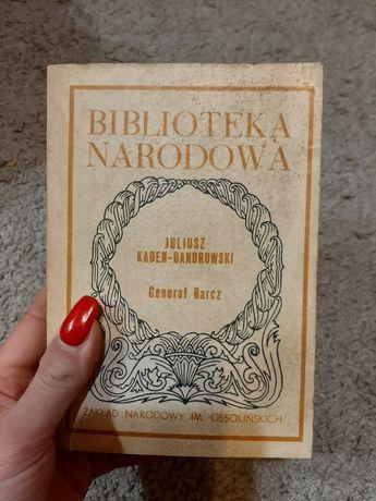 Biblioteka narodowa - Juliusz Kaden-Bandrowski, Generał Barcz