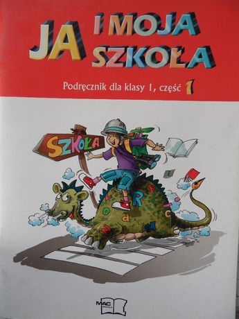 Książka dla pierwszolkasisty Ja i moja szkoła część 1