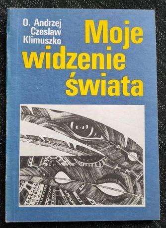 Moje widzenie świata - Andrzej Czesław Klimuszko