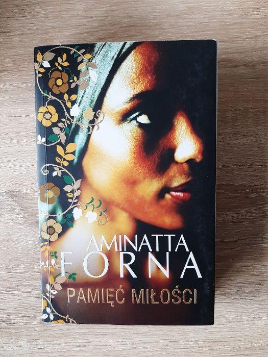 Pamięć miłości. Autor: Aminatta Forna Warszawa - image 1