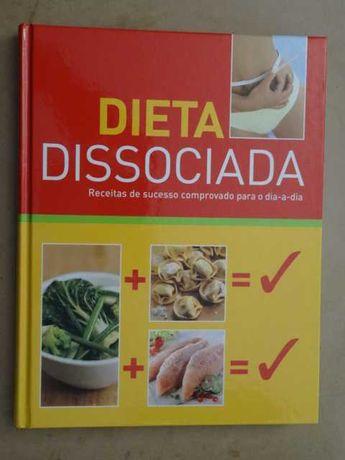 Dieta Dissociada - Receitas de Sucesso Comprovado Para o Dia a Dia