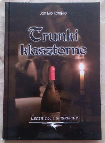 Jan Iwo Korejwo - Trunki klasztorne. Lecznicze i smakowite - nowa!