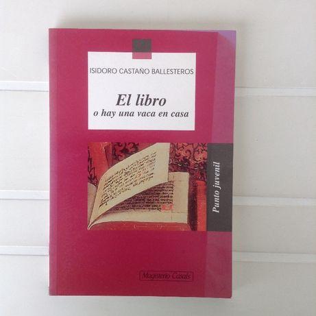 """""""El libro o hay una vaca en casa"""" - Isodoro Castaño Ballesteros"""