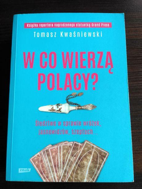 Tomasz Kwaśniewski - W co wierzą Polacy