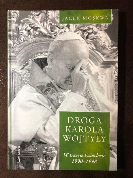 Droga Karola Wojtyły. Tom 3: W trzecie tysiąclecie