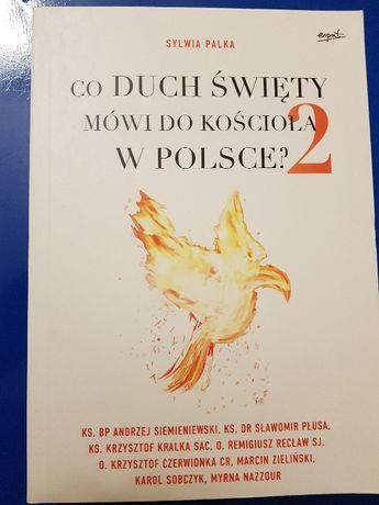 Co Duch Święty mówi do Kościoła w Polsce? cz.2 - Sylwia Palka