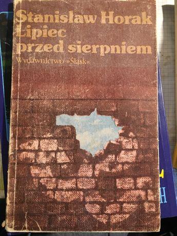 Lipiec przed sierpniem - Stanisław Horak