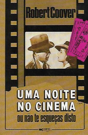 Uma noite no cinema ou não te esqueças disto_Robert Coover_Difel