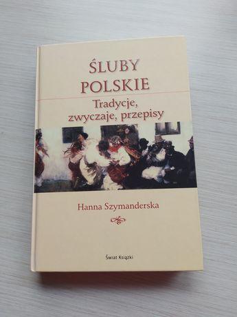 Śluby polskie, tradycje, zwyczaje, przepisy