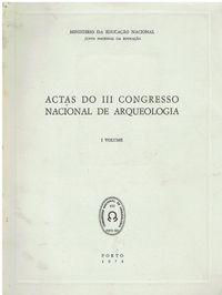 Actas do III Congresso Nacional de Arqueologia - . 1º volume.