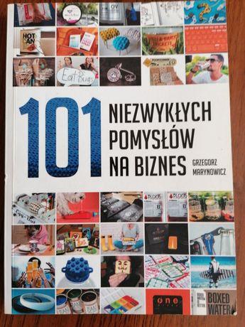 101 Niezwykłych Pomysłów na Biznes Grzegorz Marynowicz